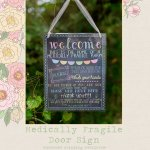 Medically Fragile Door Sign by Love ForEverly